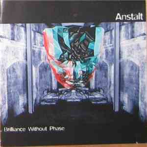 Anstalt - Brilliance Without Phase