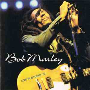 Bob Marley & The Wailers - Live In Studio '73 download free