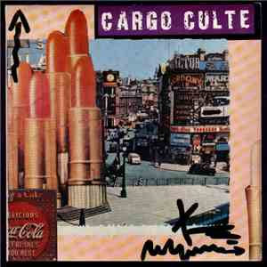 Cargo Culte - Take And Use Me / Disarm My Neighbour download free