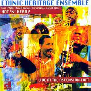 Ethnic Heritage Ensemble - Hot 'N' Heavy | Live At The Ascension Loft download free