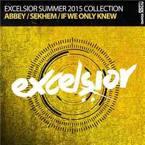 Nianaro, Tomac  & Bilal El Aly - Excelsior Summer 2015 Collection (Abbey / Sekhem / If Only We Knew) download free