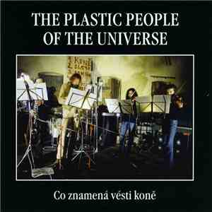 The Plastic People Of The Universe - Co Znamená Vésti Koně download free